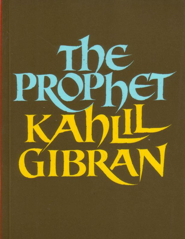 """""""The Prophet"""" by Kahlil Gibran"""