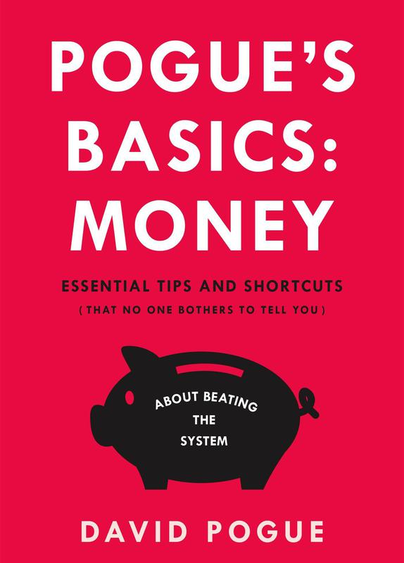Pogue's Basics: Money: Essential Tips and Shortcuts (That No One Bothers to Tell You) About Beating the System' By David Pogue