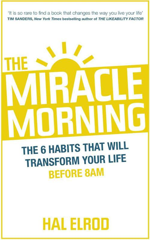 """""""The Miracle Morning"""" by Hal Elrod"""