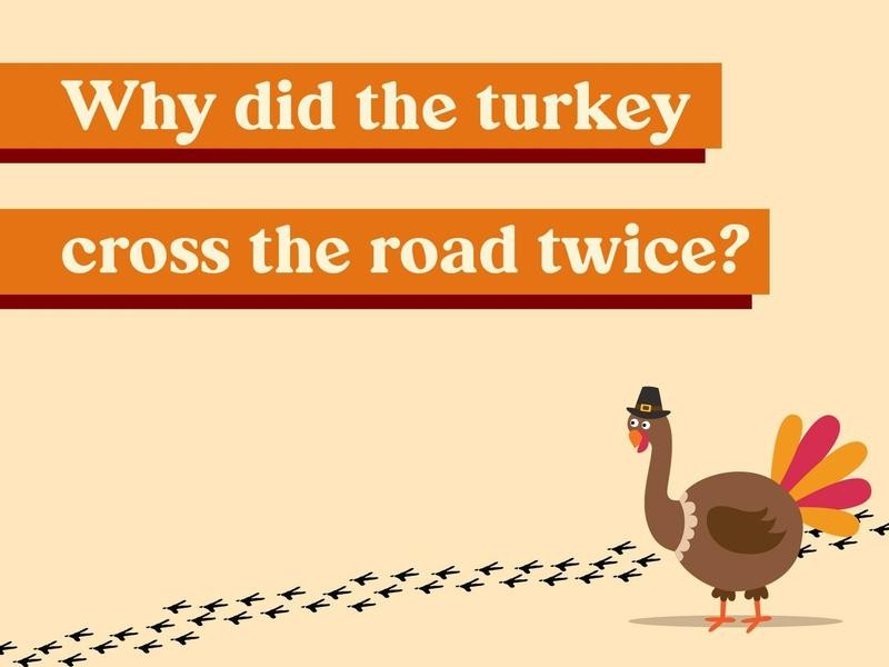 Why did the turkey cross the road twice?