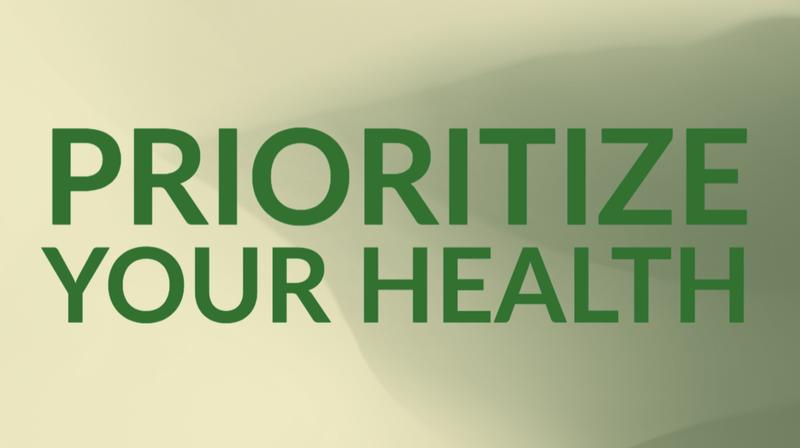 Prioritize your health