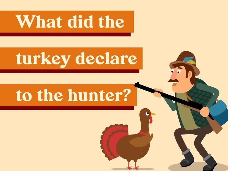 What did the turkey declare to the hunter?
