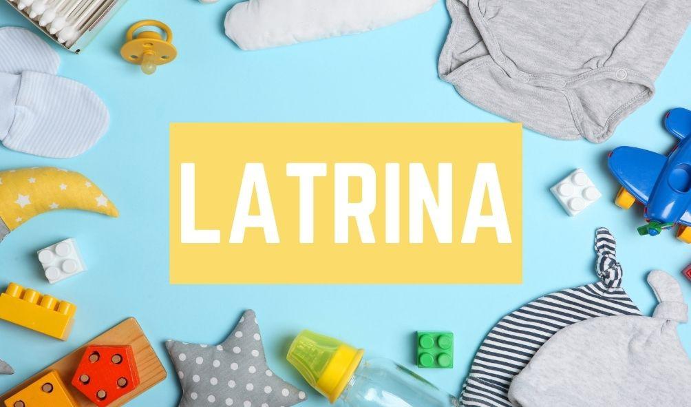 Bad Baby Names: Latrina