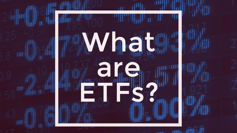 What are ETFs?