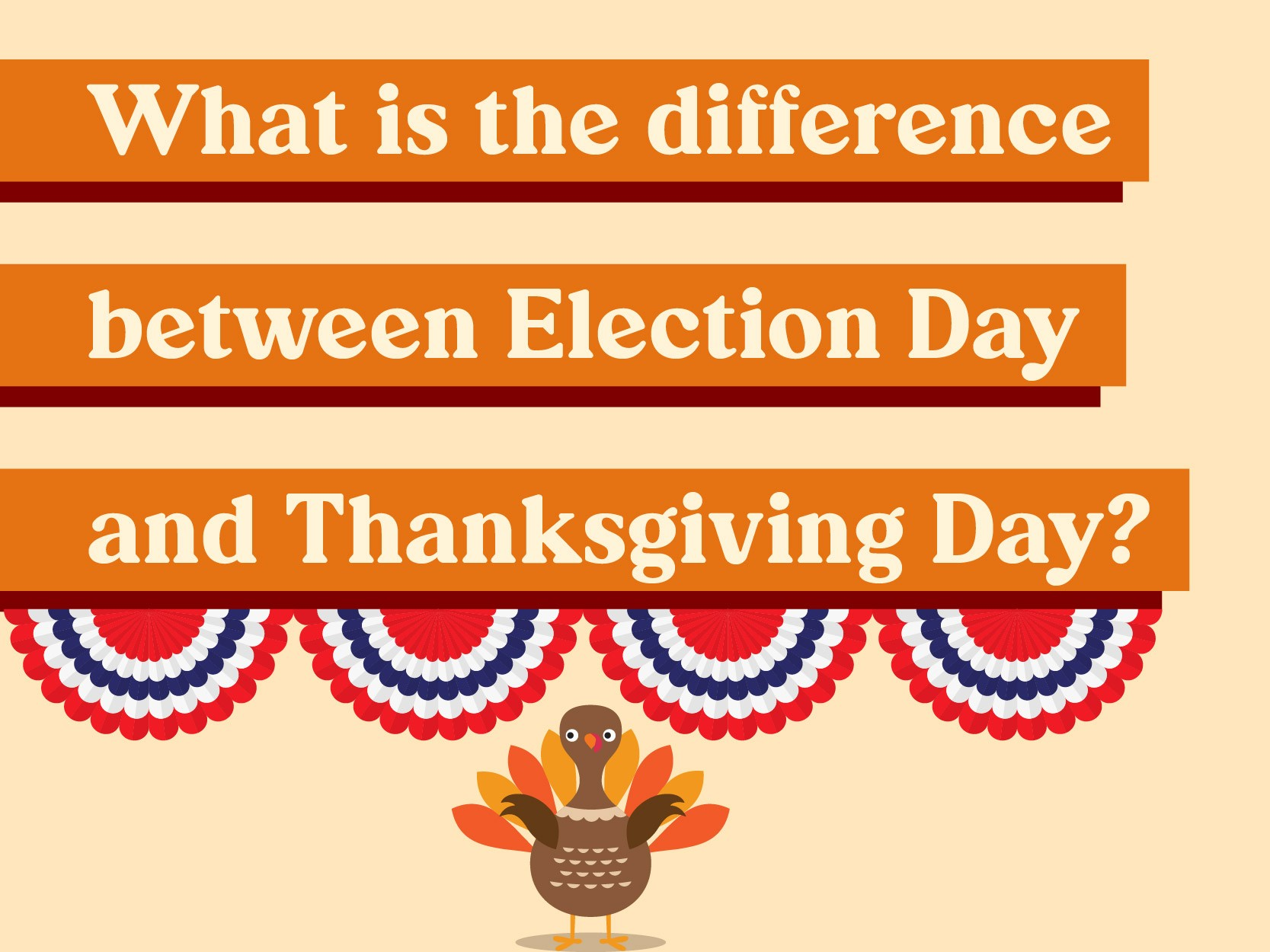 What is the difference between Election Day and Thanksgiving Day?