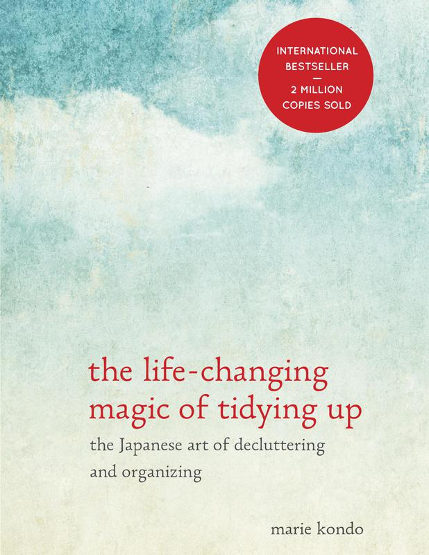 """""""The Life-Changing Magic of Tidying Up"""" by Marie Kondo"""