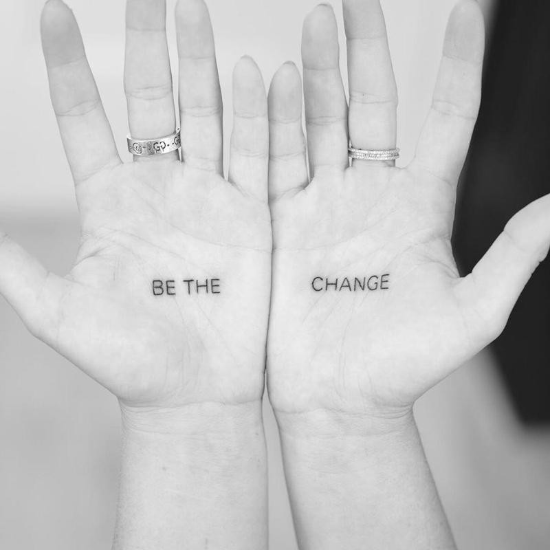 """""""Be the Change"""" Palm Tattoo"""