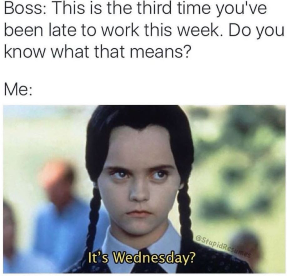 Wednesday late meme