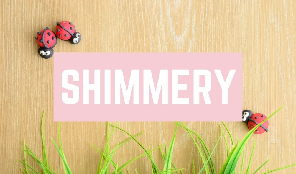 Funny Baby Names: Shimmery