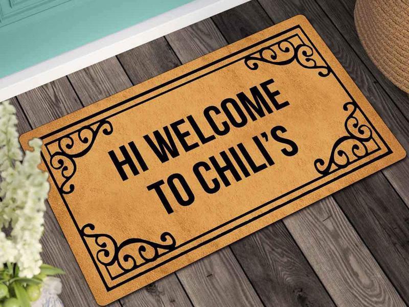 Hi welcome to Chili's doormat