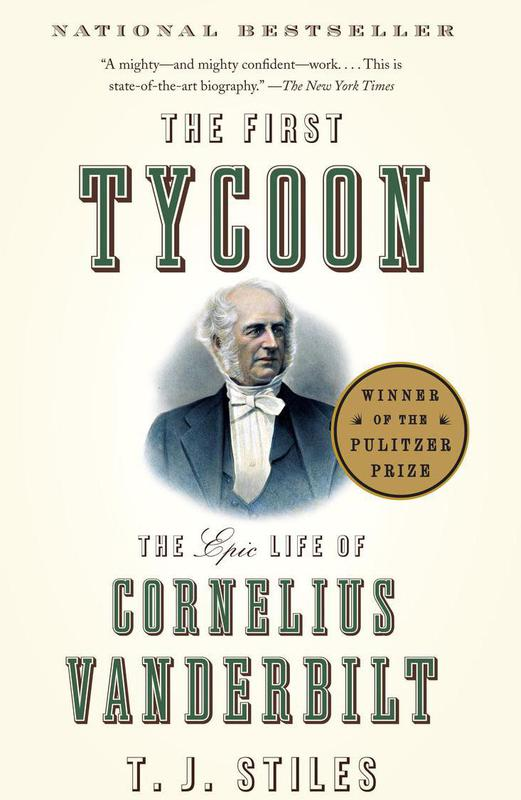 """""""The First Tycoon"""" by T.J. Stiles"""