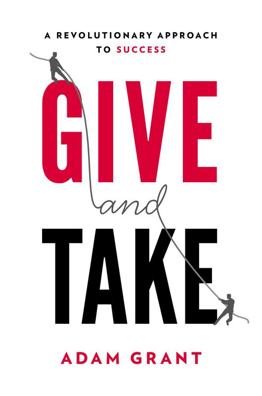 """""""Give and Take"""" by Adam M. Grant"""