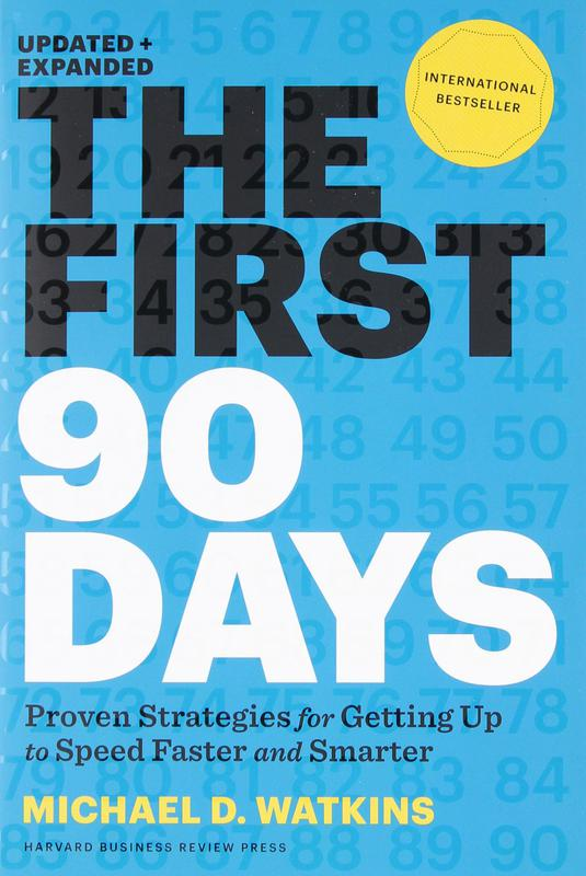 """""""The First 90 Days"""" by Michael D. Watkins"""