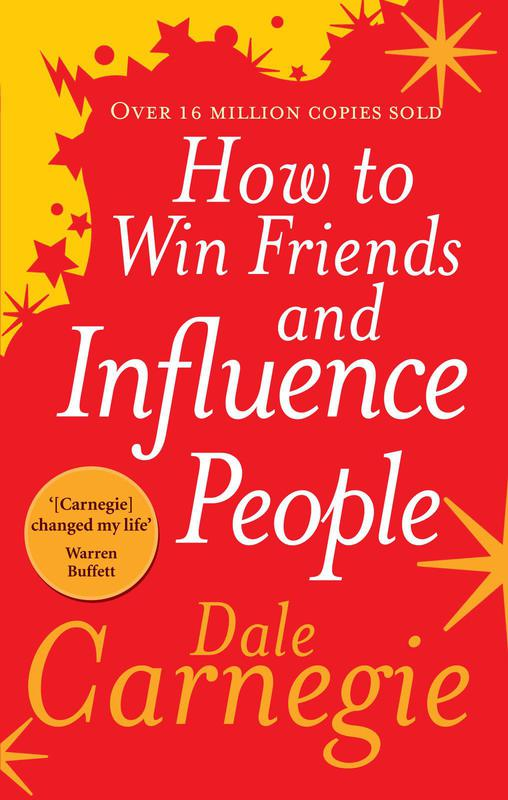 """""""How to Win Friends and Influence People"""" by Dale Carnegie"""