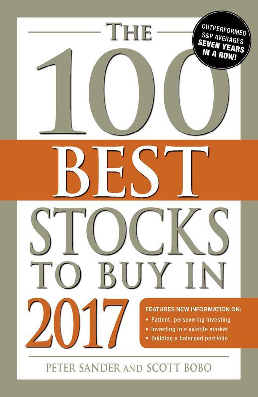 The 100 Best Stocks To Buy In 2017' By Peter Sander& Scott Bobo