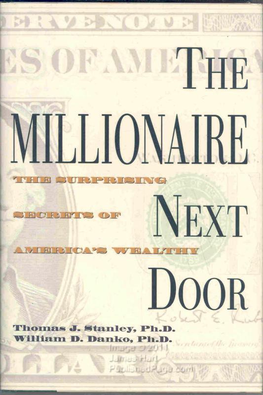 The Millionaire Next Door: The Surprising Secrets Of America's Wealthy'By Thomas J. Stanley&William D. Danko