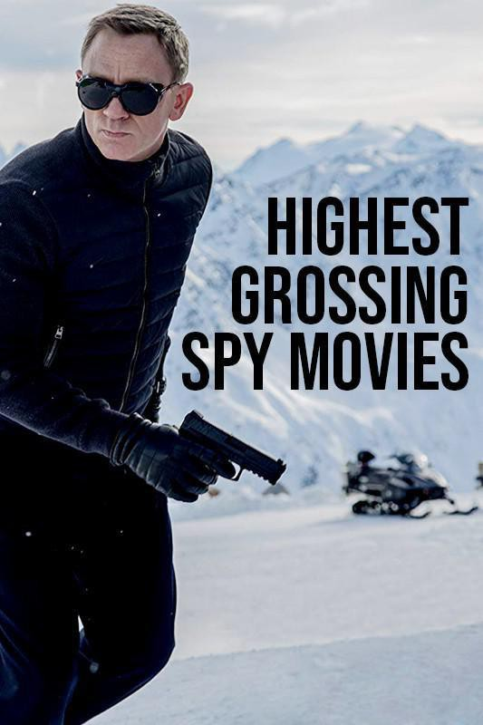 The Highest-Grossing Spy Movies of All Time   Work + Money