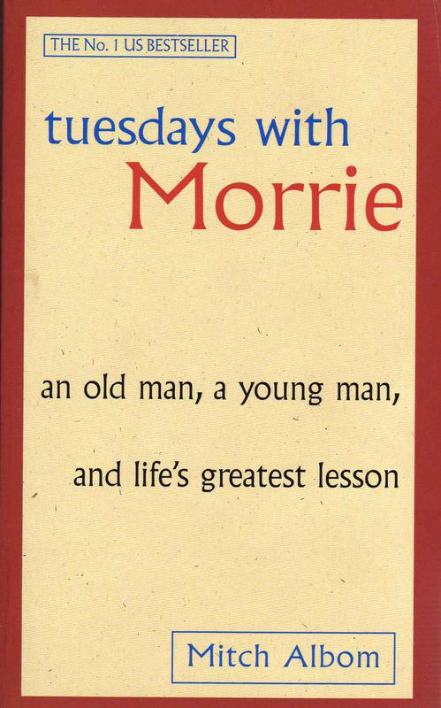 """""""Tuesdays with Morrie"""" by Mitch Albom"""