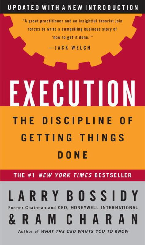 """""""Execution"""" by Larry Bossidy, Ram Charan, and Charles Burck"""