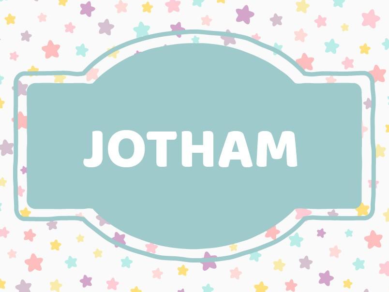 Baby Name Inspiration: Jotham