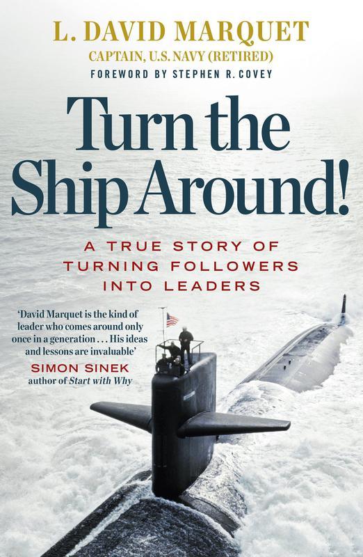 """Turn the Ship Around!"" by L. David Marquet"