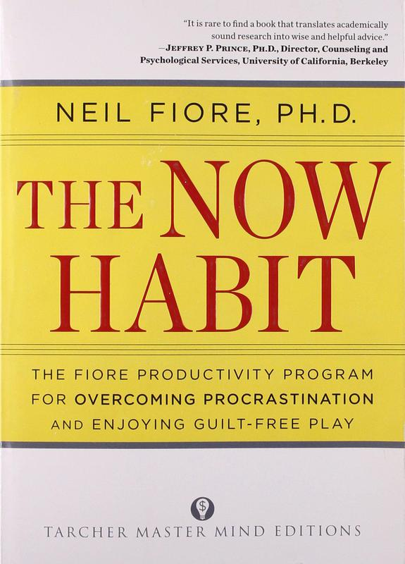 """""""The Now Habit"""" by Neil Fiore"""