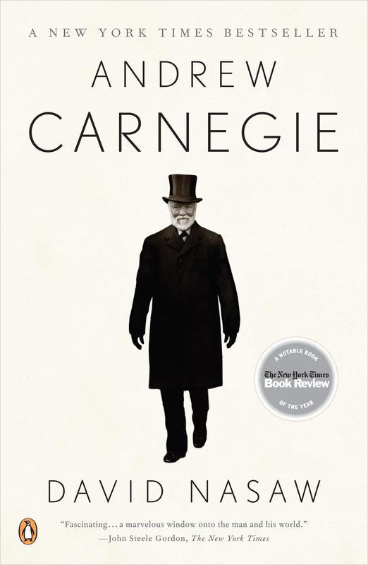 """Andrew Carnegie"" by David Nasaw"