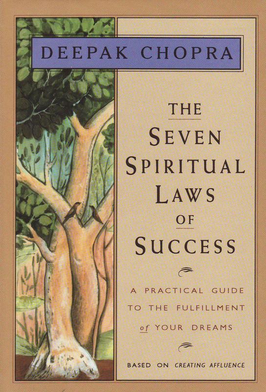 """The Seven Spiritual Laws of Success"" by Deepak Chopra"