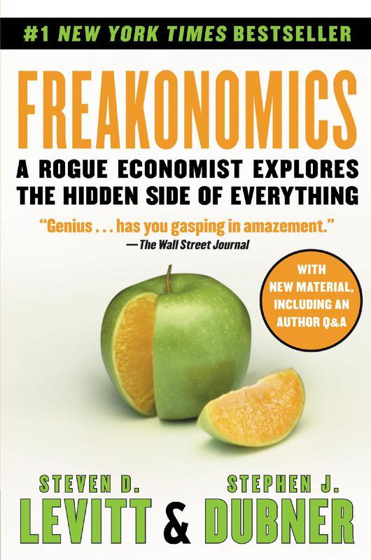 """""""Freakonomics"""" by Steven D. Levitt and Stephen J. Dubner"""