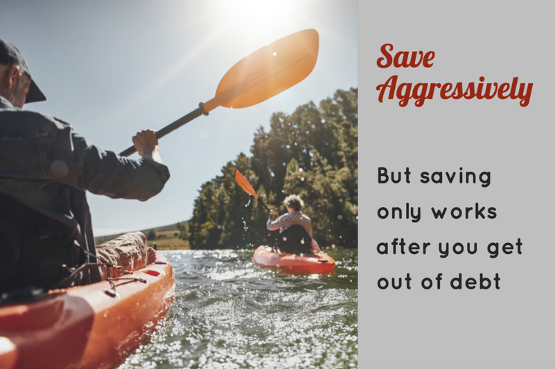 Save aggressively after you dig out of debt