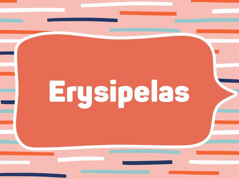 2019: Erysipelas (Tie)