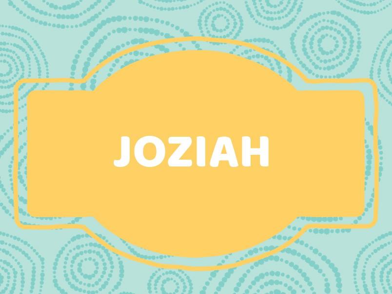 J Name Ideas: Joziah
