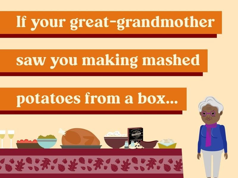 If your great-grandmother saw you making mashed potatoes from a box…