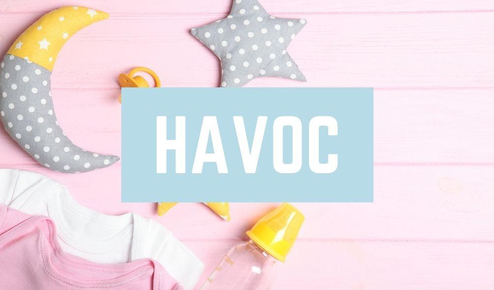 Awful Baby Names: Havoc