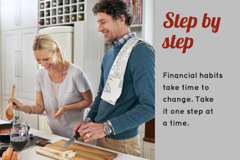 Financial habits take time to change